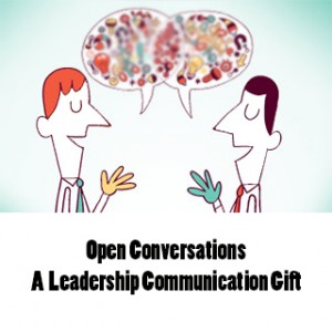 Open Conversations – A Leadership Communication Gift